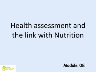 Health assessment and the link with Nutrition