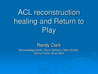 acl reconstruction healing and return to play
