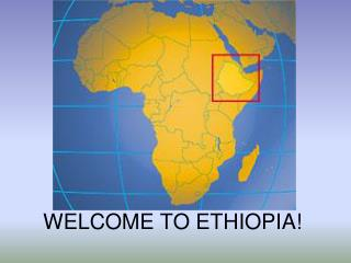 WELCOME TO ETHIOPIA!