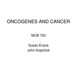 ONCOGENES AND CANCER