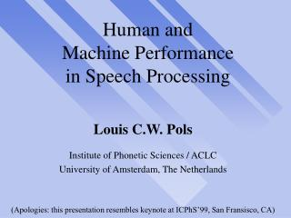 Human and Machine Performance in Speech Processing
