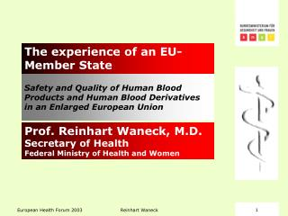Safety and Quality of Human Blood Products and Human Blood Derivatives in an Enlarged European Union