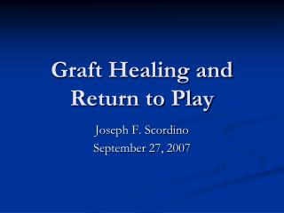Graft Healing and Return to Play