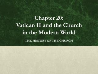 Chapter 20: Vatican II and the Church  in the Modern World