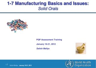 1-7 Manufacturing Basics and Issues:  Solid Orals