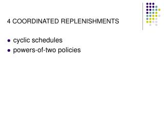 4 COORDINATED REPLENISHMENTS cyclic schedules powers-of-two policies