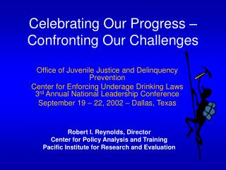 Celebrating Our Progress – Confronting Our Challenges