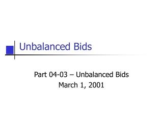 Unbalanced Bids