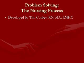 Problem Solving: The Nursing Process