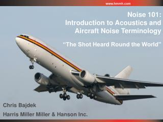 Noise 101: Introduction to Acoustics and  Aircraft Noise Terminology