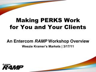 Making PERKS Work  for You and Your Clients