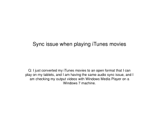 Sync issue when playing iTunes movies