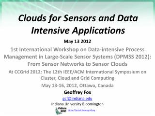 Clouds for Sensors and Data Intensive Applications