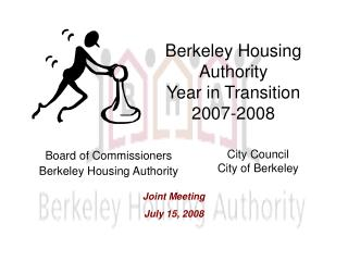 Berkeley Housing Authority Year in Transition 2007-2008