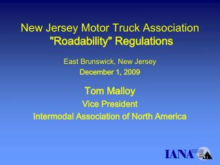 New Jersey Motor Truck Association  Roadability Regulations  East Brunswick, New Jersey December 1, 2009  Tom Malloy Vic