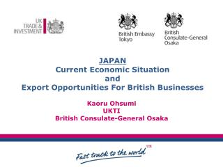 JAPAN Current Economic Situation and Export Opportunities For British Businesses