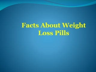 Facts About Weight Loss Pills
