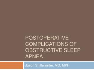 Postoperative Complications of Obstructive Sleep Apnea