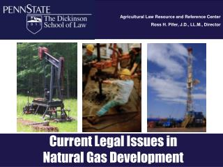 Current Legal Issues in  Natural Gas Development
