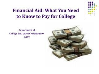 Financial Aid: What You Need  to Know to Pay for College