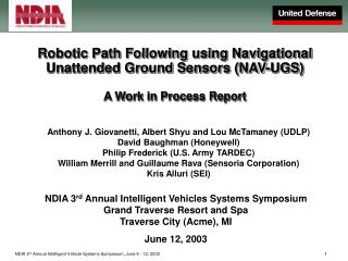 Robotic Path Following using Navigational Unattended Ground Sensors (NAV-UGS) A Work in Process Report