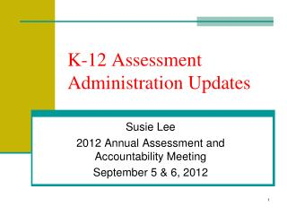 K-12 Assessment Administration Updates