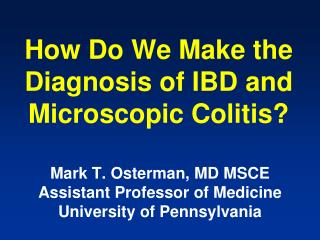 How Do We Make the Diagnosis of IBD and Microscopic Colitis?