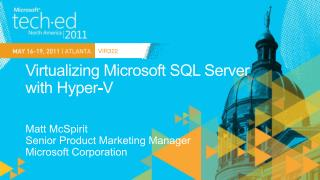 Virtualizing Microsoft SQL Server  with  Hyper-V