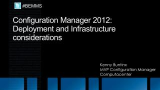 Configuration Manager 2012: Deployment and  Infrastructure considerations