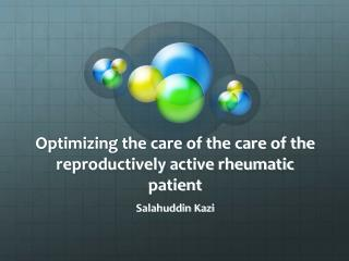 Optimizing the care of the care of the reproductively active rheumatic patient