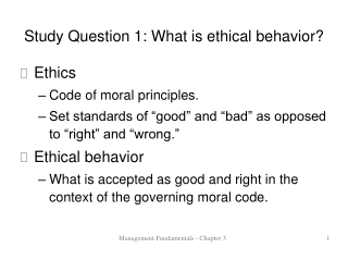 Study Question 1: What is ethical behavior?