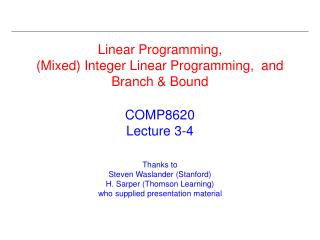 Linear Programming,  (Mixed) Integer Linear Programming,  and Branch & Bound