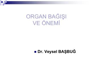 ORGAN BAGISI  VE  NEMI