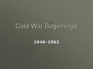 Cold War Beginnings
