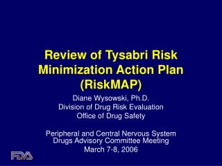 Review of Tysabri Risk Minimization Action Plan (RiskMAP)