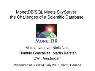 MonetDB/SQL Meets SkyServer: the Challenges of a Scientific Database