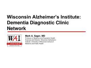 Wisconsin Alzheimer's Institute: Dementia Diagnostic Clinic Network