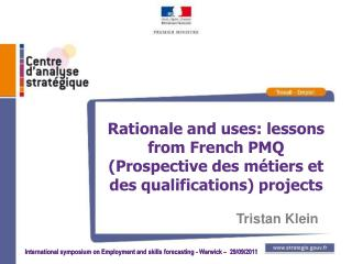 Rationale and uses: lessons from French PMQ Prospective des m tiers et des qualifications projects