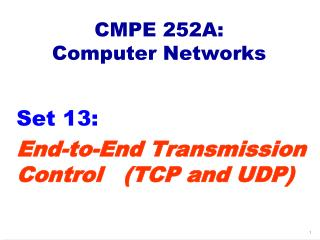 CMPE 252A:  Computer Networks