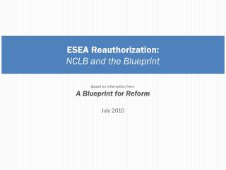 esea reauthorization: nclb and the blueprint