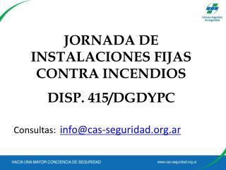 JORNADA DE INSTALACIONES FIJAS  CONTRA INCENDIOS DISP. 415/DGDYPC