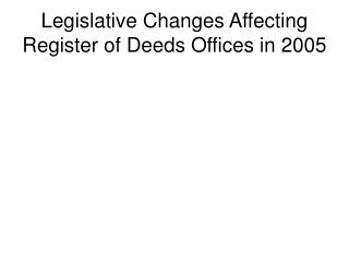 Legislative Changes Affecting Register of Deeds Offices in 2005