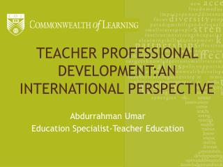 TEACHER PROFESSIONAL DEVELOPMENT:AN INTERNATIONAL PERSPECTIVE