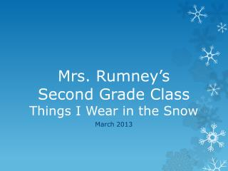 Mrs. Rumney's Second Grade Class Things I Wear in the Snow