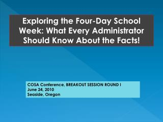 Exploring the Four-Day School Week: What Every Administrator Should Know About the Facts!