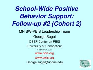 School-Wide Positive Behavior Support: Follow-up #2 (Cohort 2)
