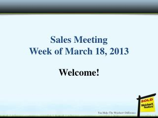 Sales Meeting Week of March 18, 2013