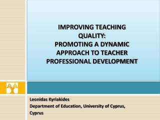 Leonidas Kyriakides Department of Education, University of Cyprus,  Cyprus