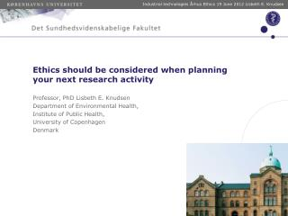 Ethics should be considered when planning your next research activity