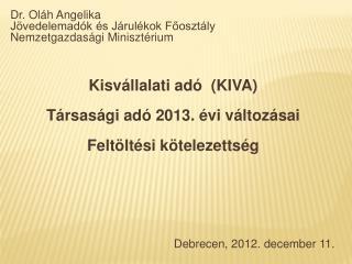 Dr. Oláh Angelika Jövedelemadók és Járulékok Főosztály Nemzetgazdasági Minisztérium